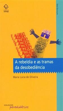 A rebeldia e as tramas da desobediência