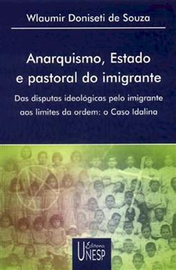 Anarquismo, Estado e pastoral do imigrante