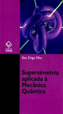 Supersimetria aplicada à Mecânica Quântica