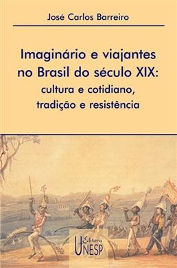 Imaginário e viajantes no Brasil do século XIX