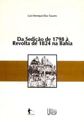 Da Sedição de 1798 à Revolta de 1824 na Bahia