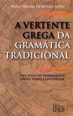 A vertente grega da gramática tradicional – 2ª edição