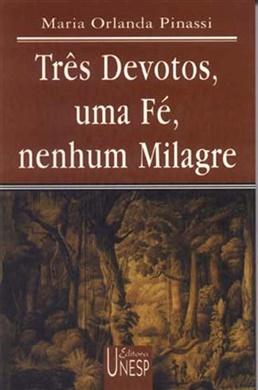 Três devotos, uma fé, nenhum milagre