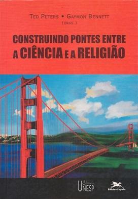 Construindo pontes entre a ciência e a religião