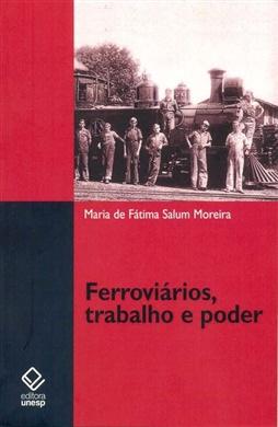 Ferroviários, trabalho e poder