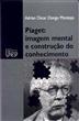 Piaget: imagem mental e construção do conhecimento