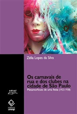 Os carnavais de rua e dos clubes na cidade de São Paulo