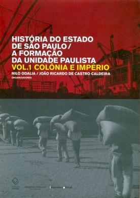 História do estado de São Paulo/A formação da unidade paulista – Vol. 1