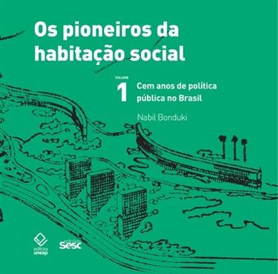 Os pioneiros da habitação social - Vol. 1