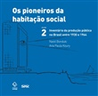Os pioneiros da habitação social - Vol. 2