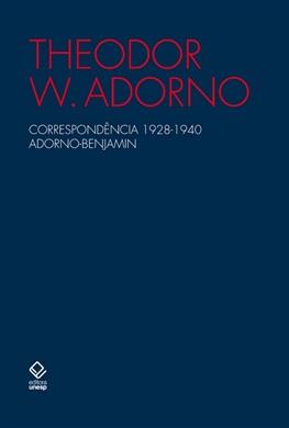 Correspondência 1928-1940 Adorno-Benjamin – 2ª edição