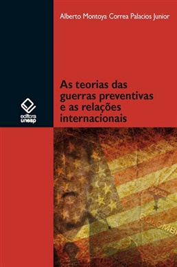 As teorias das guerras preventivas e as relações internacionais
