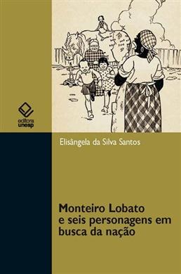 Monteiro Lobato e seis personagens em busca da nação