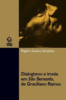 Dialogismo e ironia em São Bernardo, de Graciliano Ramos