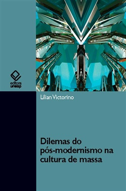 Dilemas do pós-modernismo na cultura de massa