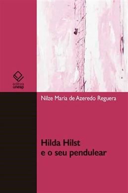 Hilda Hilst e o seu pendulear