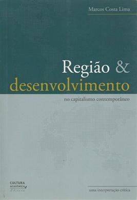 Região e desenvolvimento no capitalismo contemporâneo
