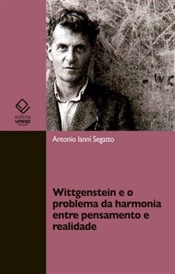 Wittgenstein e o problema da harmonia entre pensamento e realidade