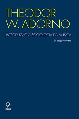 Introdução à Sociologia da Música - 2ª edição