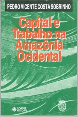 Capital e trabalho na Amazônia Ocidental