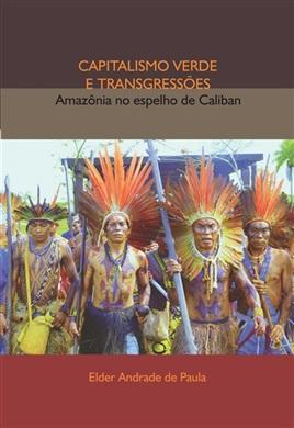 CAPITALISMO VERDE E TRANSGRESSÕES: Amazônia no espelho de Caliban