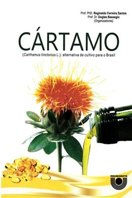 Cártamo (Carthamus tinctorius): alternativa de cultivo para o Brasil