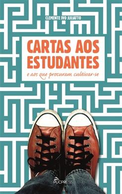 CARTAS AOS ESTUDANTES E AOS QUE PROCURAM CULTIVAR-SE