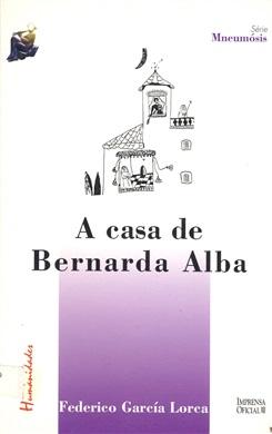 CASA DE BERNARDA ALBA, A