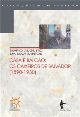 Casa e balcão: os caixeiros de Salvador (1890-1930)