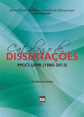 CATÁLOGO DE DISSERTAÇÕES Programa de PósGraduação em Ciência da Informação - UFPB (1980 - 2013)