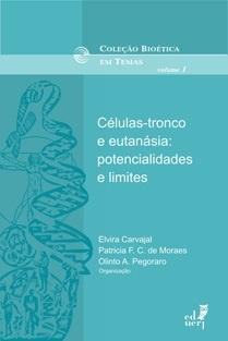 Células-tronco e eutanásia: potencialidades e limites
