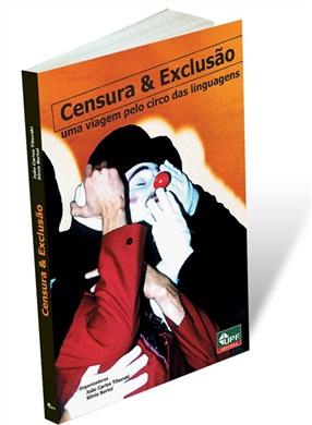 Censura & Exclusão: Uma viagem pelo circo das linguagens