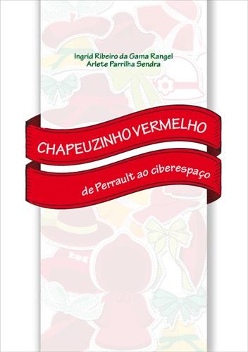 Chapeuzinho Vermelho: de Perrault ao ciberespaço