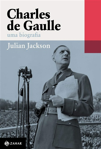Charles de Gaulle: Uma biografia