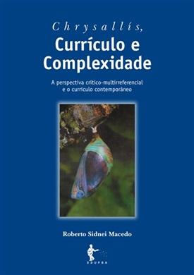 Chrysallis, currículo e complexidade: a perspectiva crítico-multirreferencial e o currículo contemporâneo