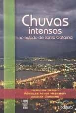 CHUVAS INTENSAS NO ESTADO DE SANTA CATARINA (edição esgotada)