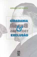 CIDADANIA E EXCLUSÃO: BRASIL 1937-1945 (edição esgotada)