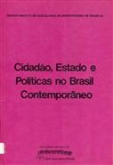 CIDADÃO, ESTADO E POLÍTICAS NO BRASIL CONTEMPORÂNEO