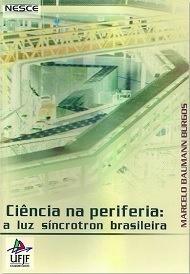 Ciência na periferia: a luz síncrotron brasileira