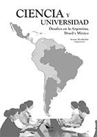 CIENCIA Y UNIVERSIDAD - DESAFIOS EN LA ARGENTINA, BRASIL Y MÉXICO