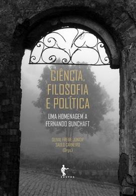 Ciência, filosofia e política: uma homenagem a Fernando Bunchaft