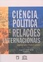 Ciência, Política e Relações Internacionais:
