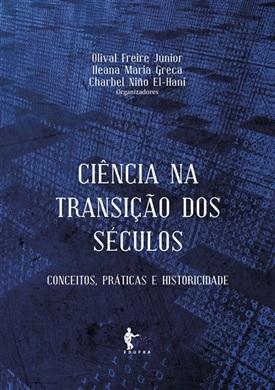 Ciência na transição dos séculos: conceitos, práticas e historicidade