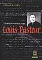 Ciência Particular de Louis Pasteur, A