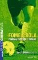 Cinema e Futebol no Brasil (Coleção Aplauso - Cinema Brasil)