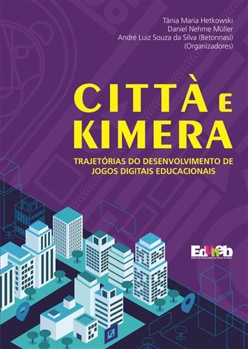 Cittá e Kimera: trajetórias sobre o desenvolvimento de jogos digitais