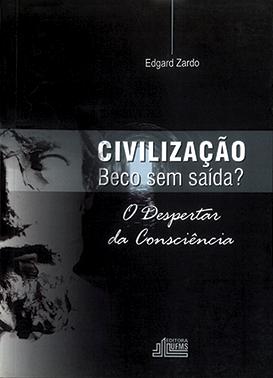 Civilização: Beco Sem Saída? - O Despertar da Consciência