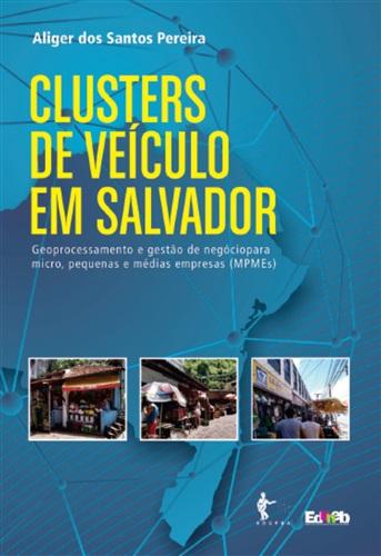 Clusters de veículo em Salvador: geoprocessamento e gestão de negócio para micro, pequenas e médias empresas (MPMEs)