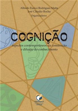 COGNIÇÃO aspectos contemporâneos da construção e difusão do conhecimento