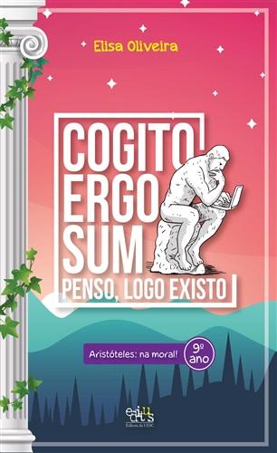 Coleção Cogito Ergo Sum: Aristóteles: na moral!